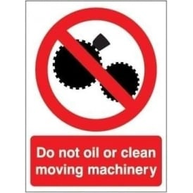 Do not oil or clean moving machinery Signs