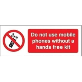 Do not use mobile phones without hands free kit Signs