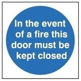 Door Sign: In The Event Of A Fire This Door Must Be Kept Closed