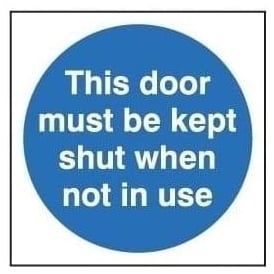 Door Sign: This Door Must Be Kept Shut When Not In Use
