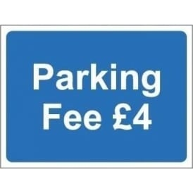 Freestanding Car Park Sign: Parking fee *your text here*