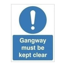 Gangway must be kept clear sign