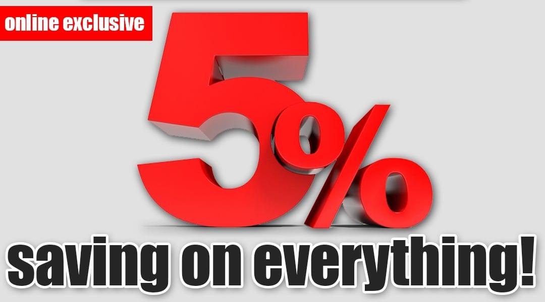 5% saving on everything!