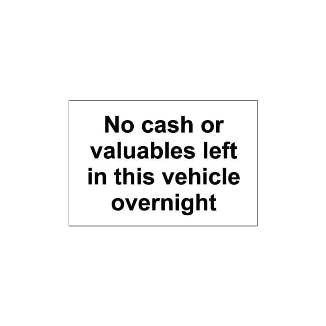 No cash or valuables left in this vehicle overnight sign