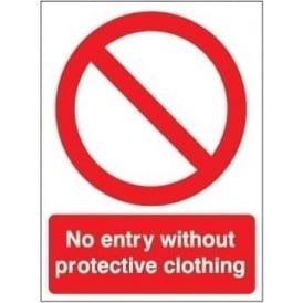 No entry without protective clothing Signs