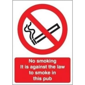 No Smoking it is against the law to smoke in this Pub Signs