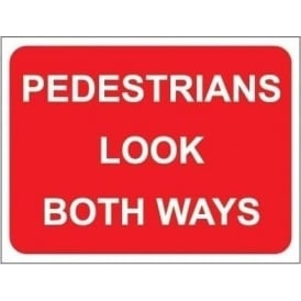 Pedestrians look both ways sign