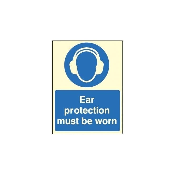 Photoluminescent - Ear Protection must be worn sign