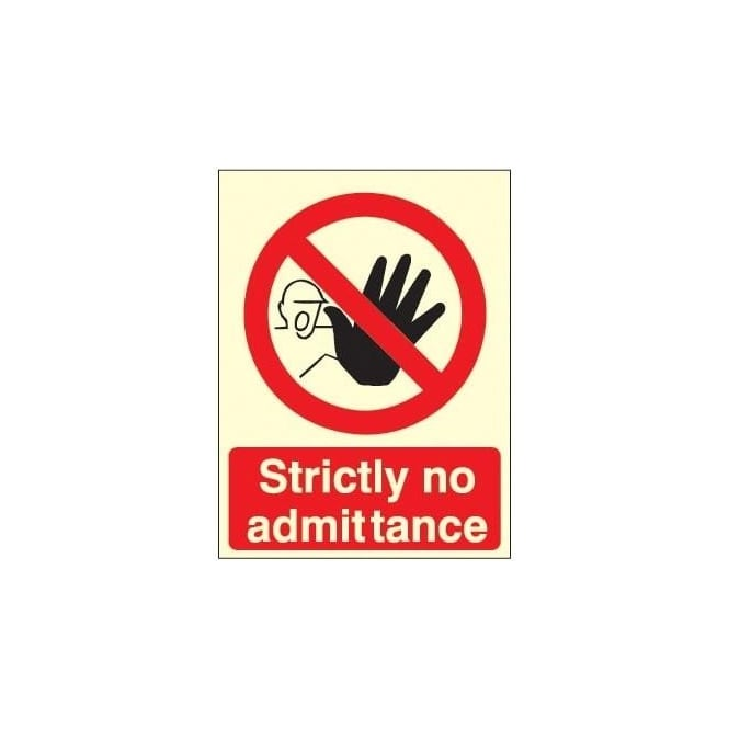 Photoluminescent - Strictly No Admittance sign