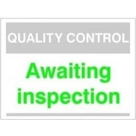 Quality Control Sign - Awaiting inspection