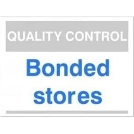 Quality Control Sign - Bonded Stores