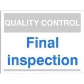 Quality Control Sign - Final Inspection
