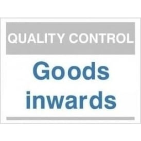 Quality Control Sign - Goods Inwards