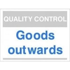 Quality Control Sign - Goods Outwards