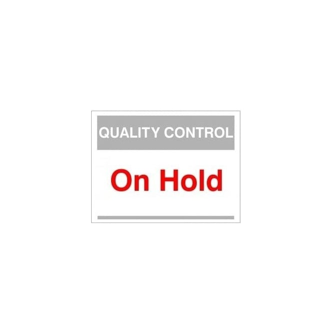 Quality Control Sign - On Hold