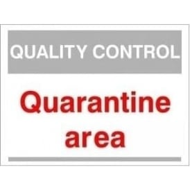 Quality Control Sign - Quarantine area