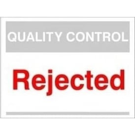 Quality Control Sign - Rejected