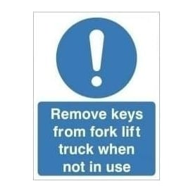 Remove keys from fork lift truck when not in use sign