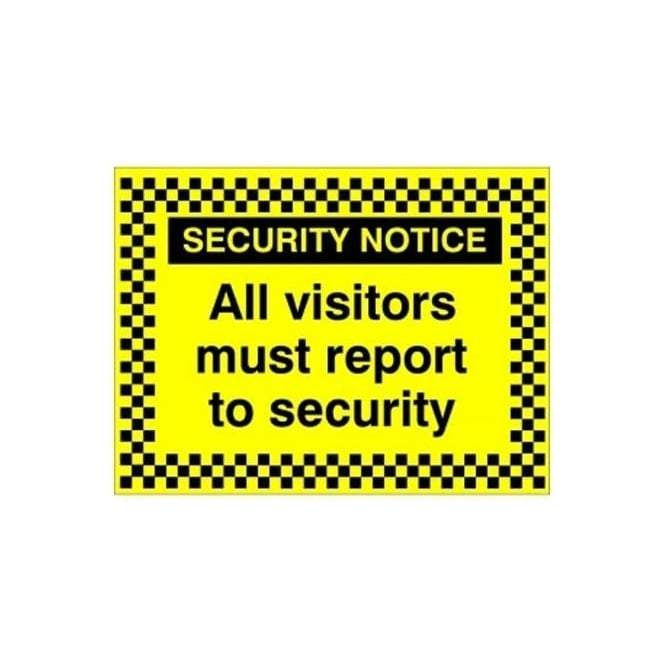 Security Notice - All visitors must report to security Sign