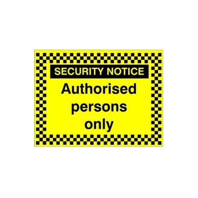 Security Notice - Authorised persons only sign