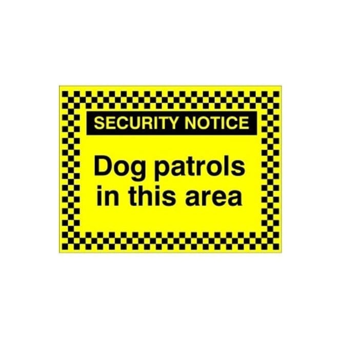 Security Notice - Dog patrols in this area Sign