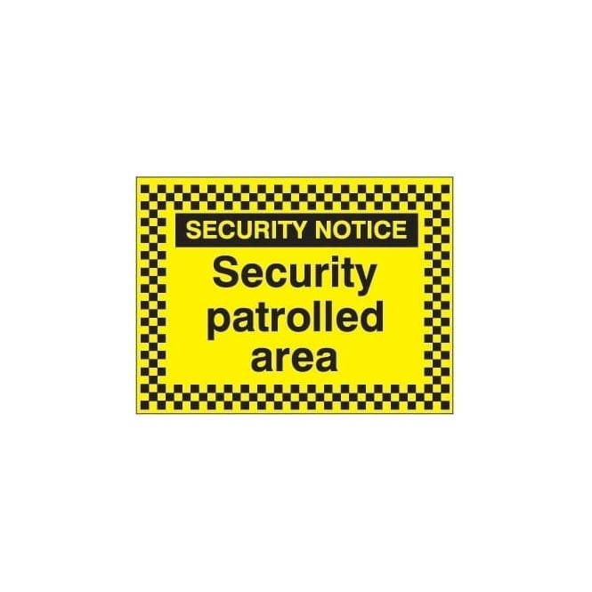 Security Notice - Security patrolled area Sign