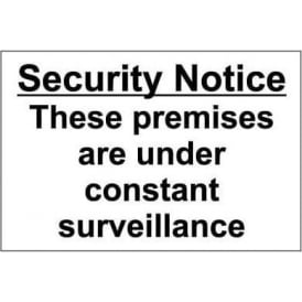 Security Notice these premises are under constant surveillance sign