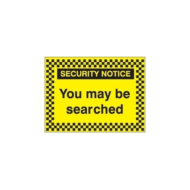 Security Notice - You may be searched sign