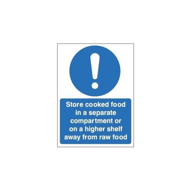 Store cooked food in a separate compartment or on a higher shelf away from raw food sign