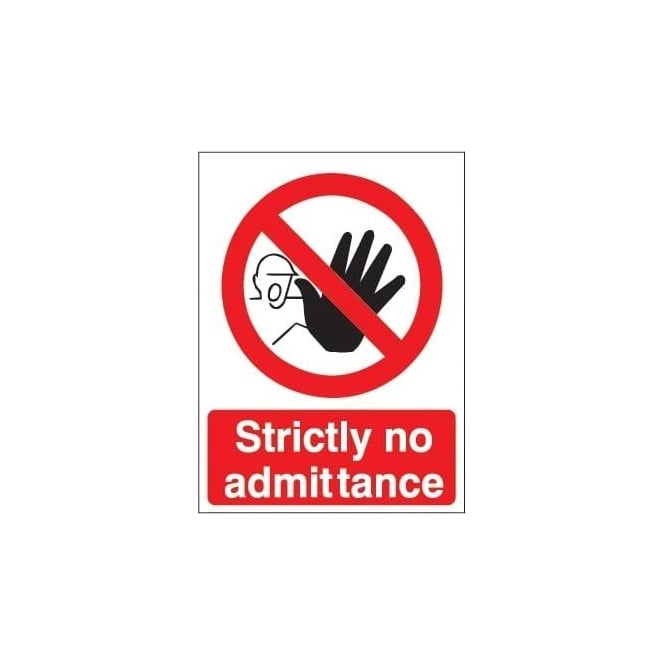 Strictly no admittance Signs