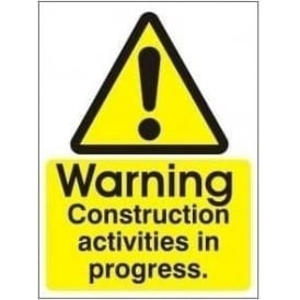 Warning Construction Activities in Progress Sign
