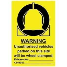 Wheel Clamping: Warning unauthorised vehicles parked on this site will be wheel clamped sign