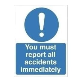 You must report all accidents immediately sign